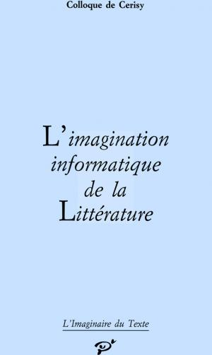 Imagination informatique de la littérature (L')
