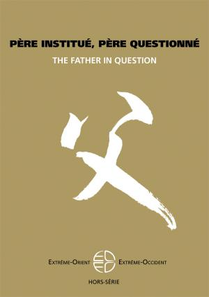 Père institué, père questionné -The father in question - Special Issue